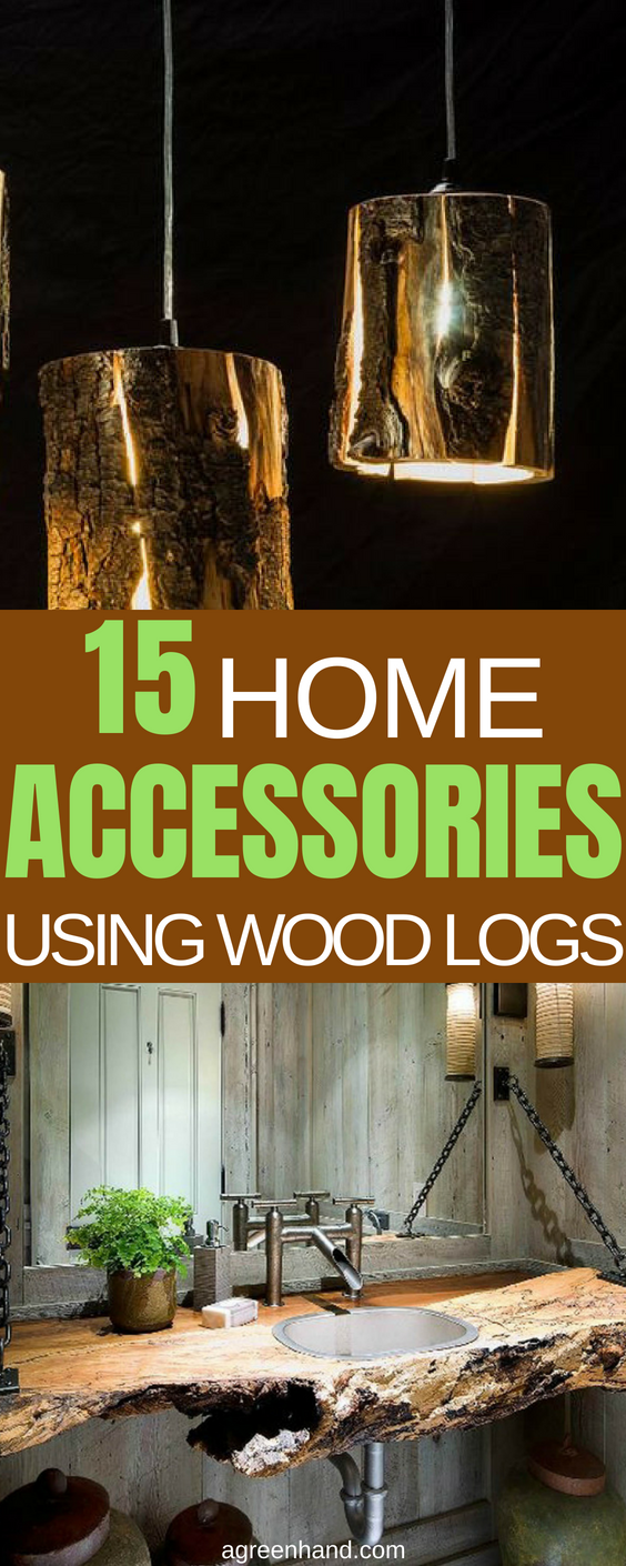 15 Home Accessories Using Wood Logs