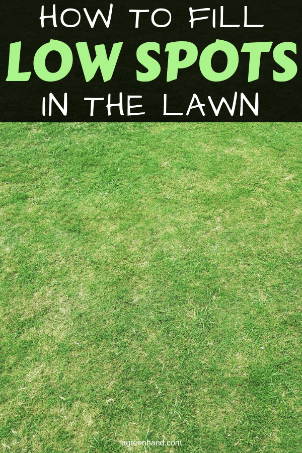 How To Fill Low Spots In The Lawn