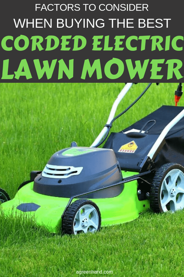 When I was looking for an electric lawn mower, I realized there was more to choosing one than I thought! With the many factors to consider when buying the best corded electric mower, I'm sure it has you confused, too! #agreenhand #lawnmower #cordedelectric #corded #electriclawnmower