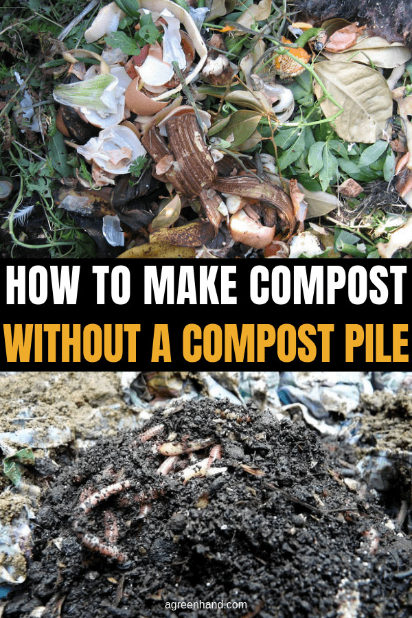 How to Make Compost Without a Compost Pile